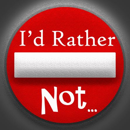 rathernot